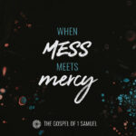 When Mess Meets Mercy Sermon Series