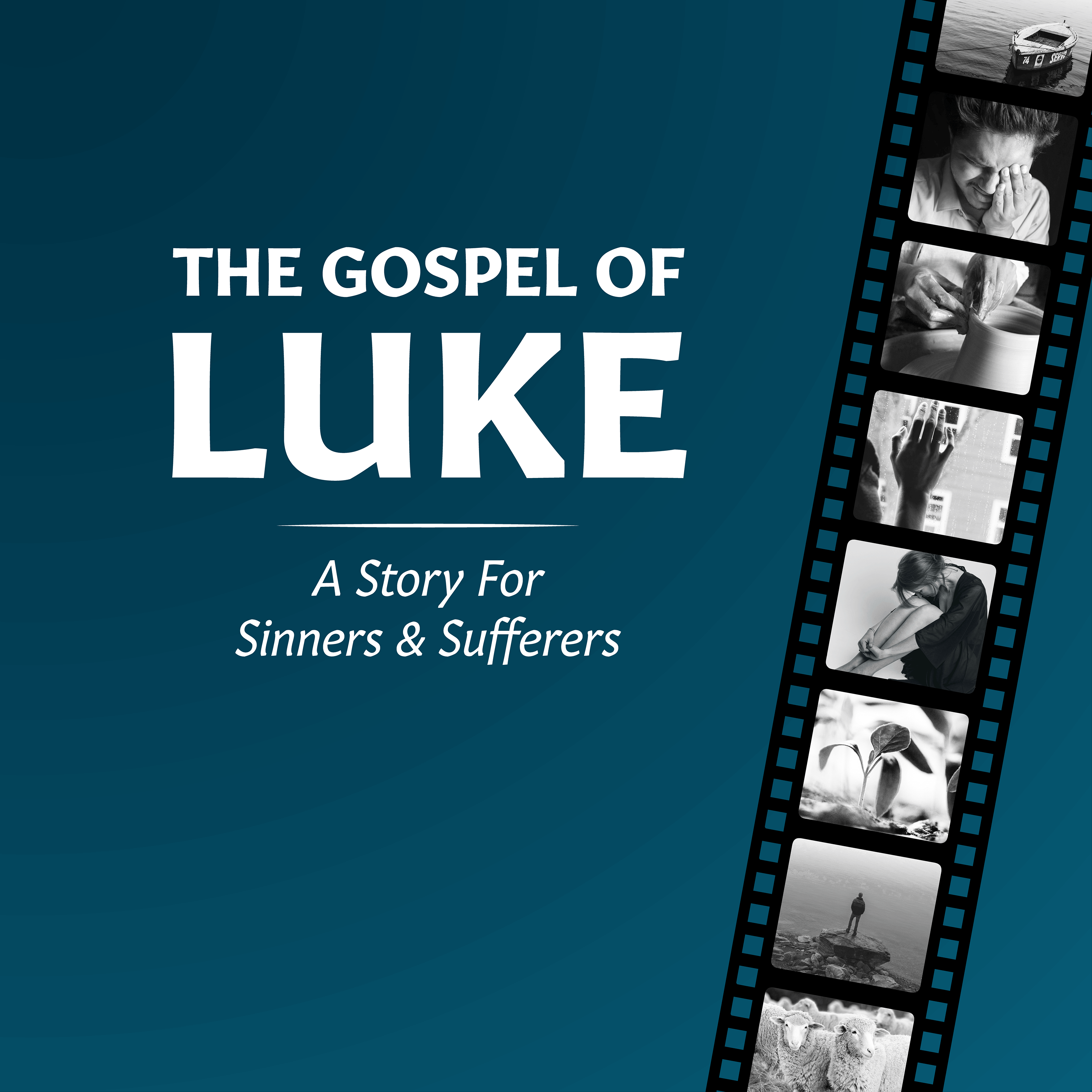 The Gospel of Luke Sermon Series: A Story for Sinners and Sufferers square image with photos depicting stories from the Gospel of Luke